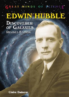 Edwin Hubble: Discoverer of Galaxies by Claire L  Datnow