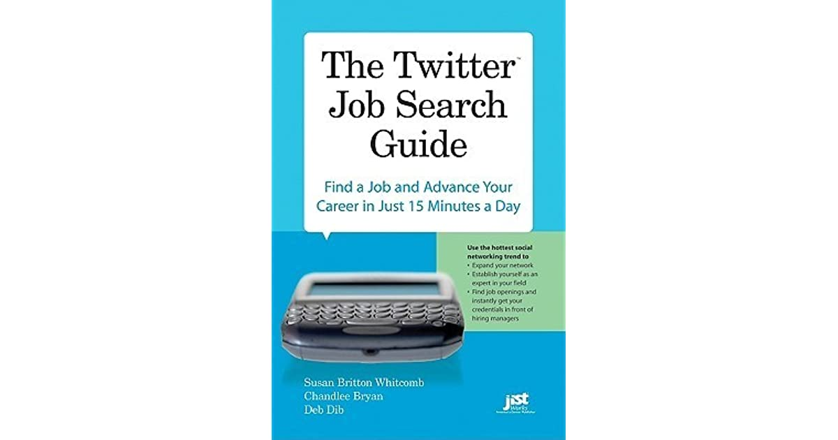 The Twitter Job Search Guide: Find A Job And Advance Your Career In Just 15  Minutes A Day By Susan Britton Whitcomb