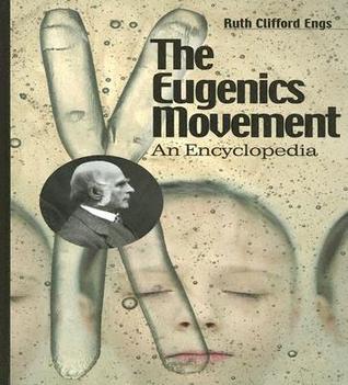 The Eugenics Movement: An Encyclopedia