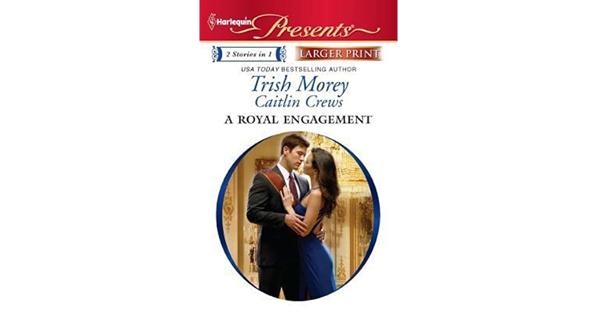 A Royal Engagement The Storm Within The Reluctant Queen By Trish