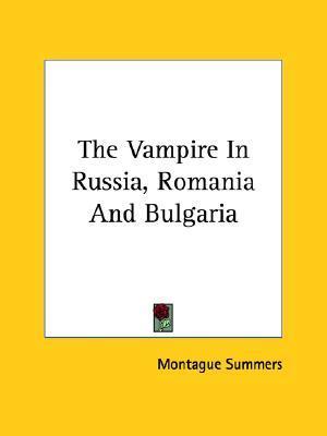 The Vampire in Russia, Romania and Bulgaria