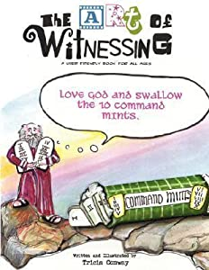 The Art of Witnessing: Love God and Swallow the Ten Command Mints