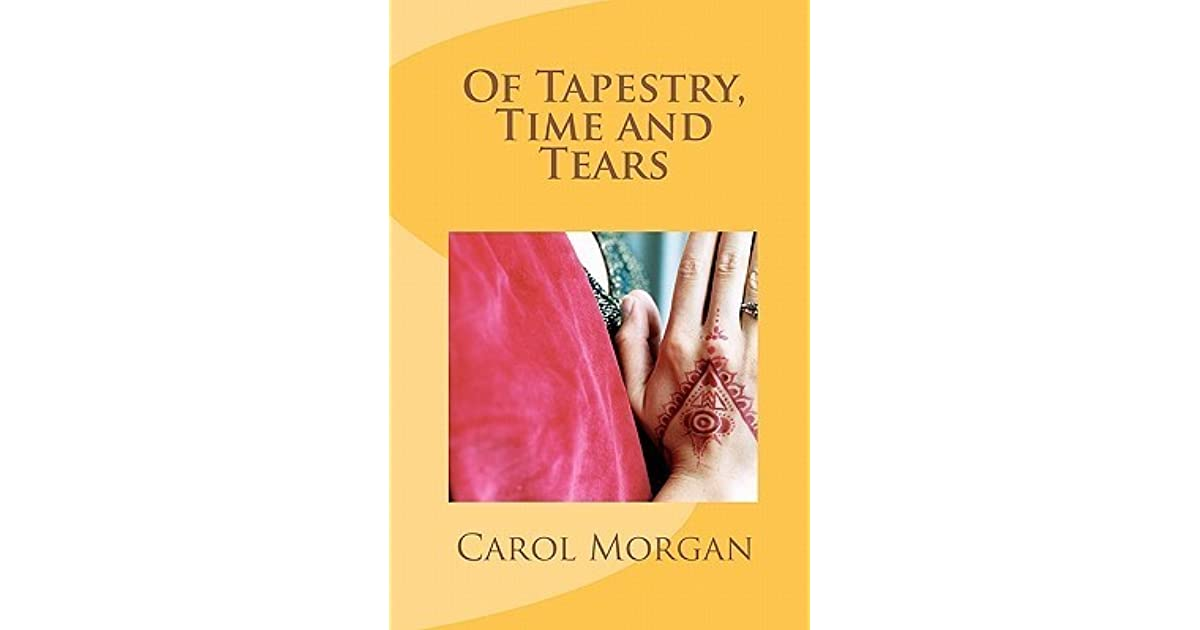 Of Tapestry, Time and Tears