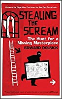 Stealing the Scream: : The Hunt for a Missing Masterpiece