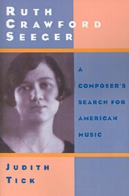 Ruth Crawford Seeger A Composer's Search for American Music
