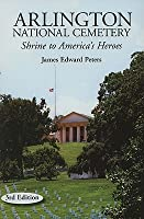 Arlington National Cemetery: Shrine to America's Heroes