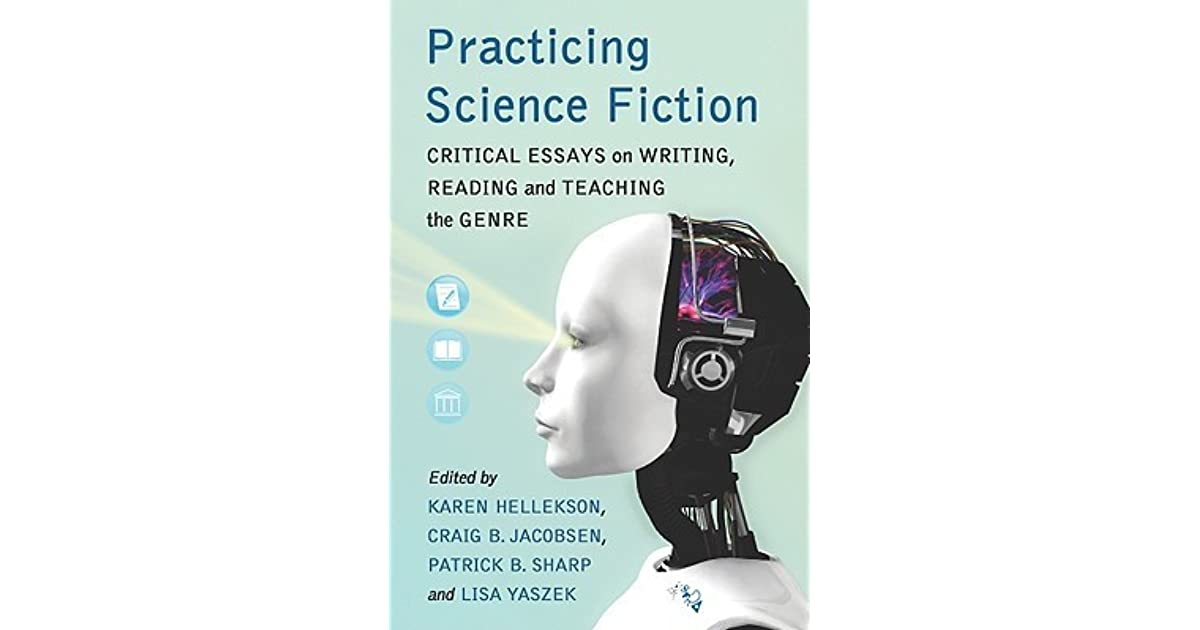 ist 110 science fiction essay Aeon is a magazine of ideas and culture we publish in-depth essays, incisive articles what is good science.