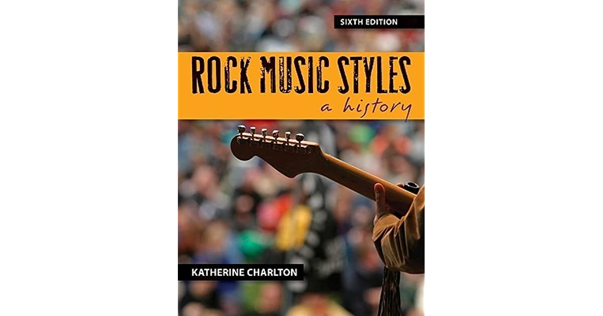 Rock music styles a history by katherine charlton fandeluxe Gallery