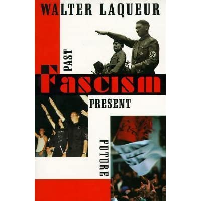 Image result for fascism past present future walter laqueur