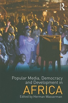 Popular Media- Democracy and Development in Africa