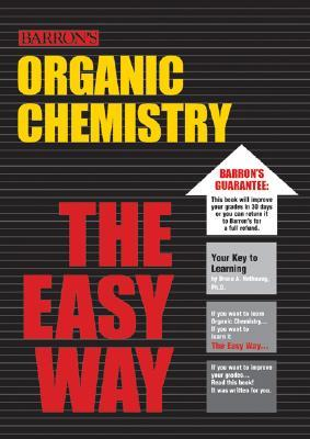 Organic Chemistry the Easy Way by Bruce A. Hathaway