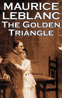The Golden Triangle by Maurice Leblanc, Fiction, Historical, Action & Adventure, Mystery & Detective