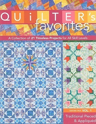Quilter-s-Favorites-Traditional-Pieced-Appliqued-A-Collection-of-21-Timeless-Projects-for-All-Skill-Levels