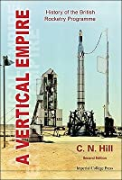 A Vertical Empire: History of the British Rocketry Programme