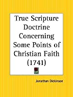 True Scripture Doctrine Concerning Some Points of Christian Faith
