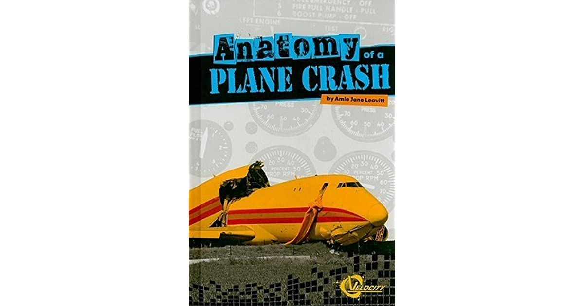 Anatomy of a Plane Crash by Amie Jane Leavitt