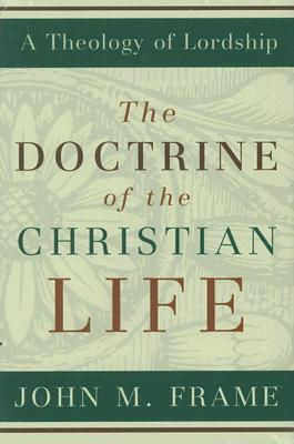 The Doctrine of the Christian Life