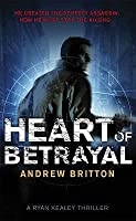 Heart of Betrayal (Ryan Kealey, #1)