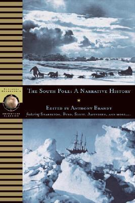 South Pole: A Narrative History of the Exploration of Antarctica