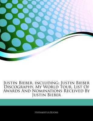 Articles on Justin Bieber, Including: Justin Bieber Discography, My World Tour, List of Awards and Nominations Received by Justin Bieber