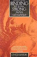 Binding the Strong Man: A Political Reading of Mark's Story of Jesus