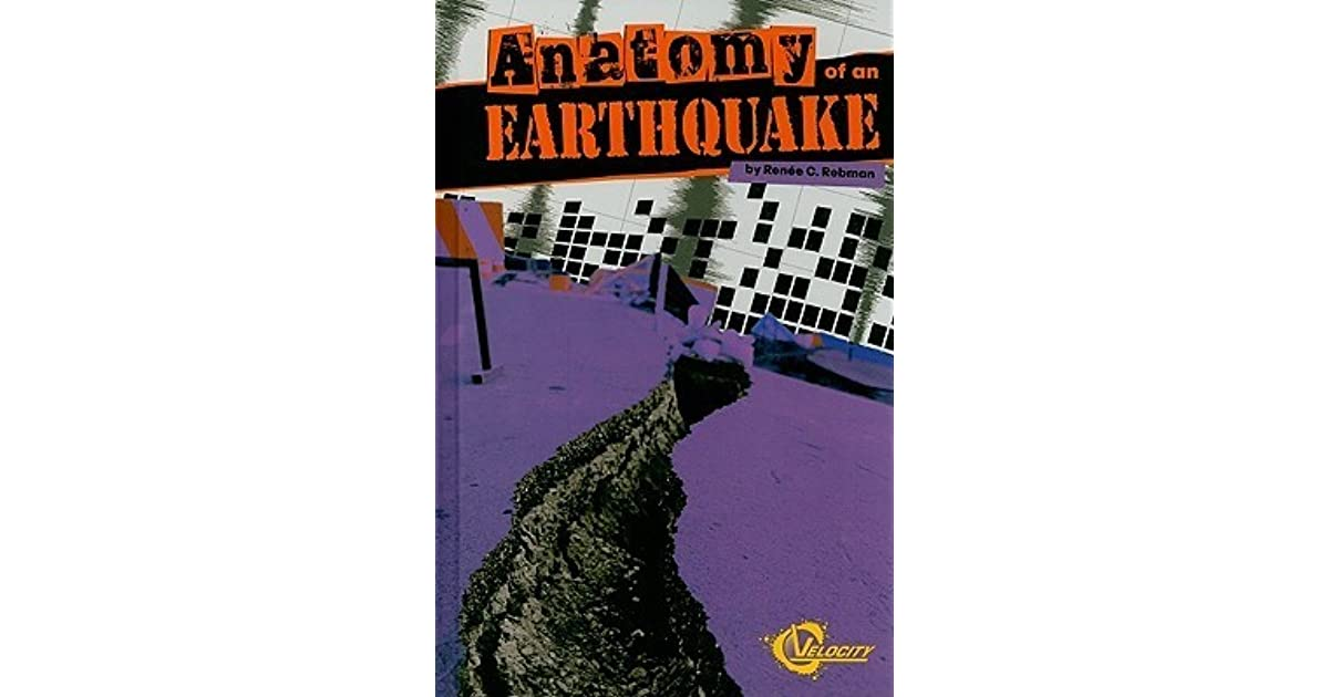 Anatomy Of An Earthquake By Renee C Rebman