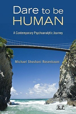 Dare-to-Be-Human-A-Contemporary-Psychoanalytic-Journey
