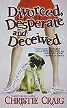 Divorced, Desperate and Deceived (Divorced and Desperate #3)