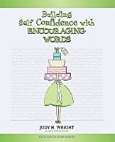 Building Self-Confidence with Encouraging Words