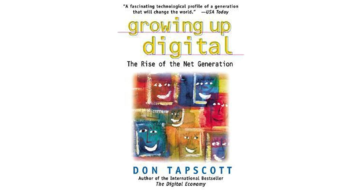 Growing Up Digital: The Rise of the Net Generation by Don Tapscott