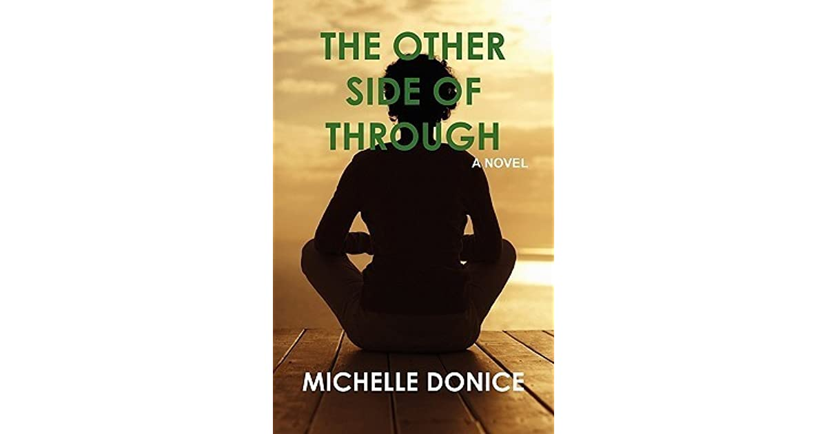 The Other Side Of Through By Michelle Donice