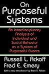 On Purposeful Systems by Russell L. Ackoff