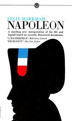 Napoleon by Felix Markham