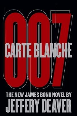 Carte Blanche 007 by Jeffery Deaver