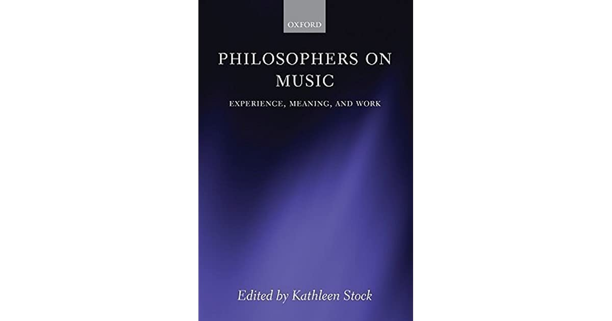 Philosophers on Music: Experience, Meaning, and Work by