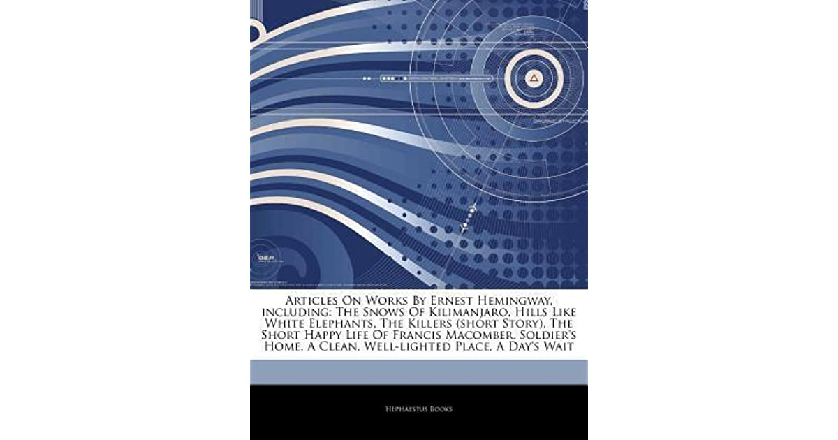 Articles On Works By Ernest Hemingway, Including: The