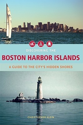 The Discovering the Boston Harbor Islands: A Guide to the City's Hidden Shores
