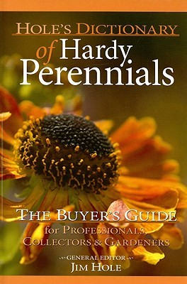 Hole's Dictionary of Hardy Perennials by Jim Hole