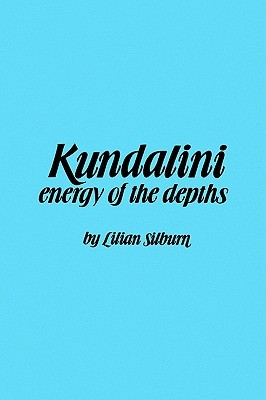 Kundalini: The Energy of the Depths: A Comprehensive Study