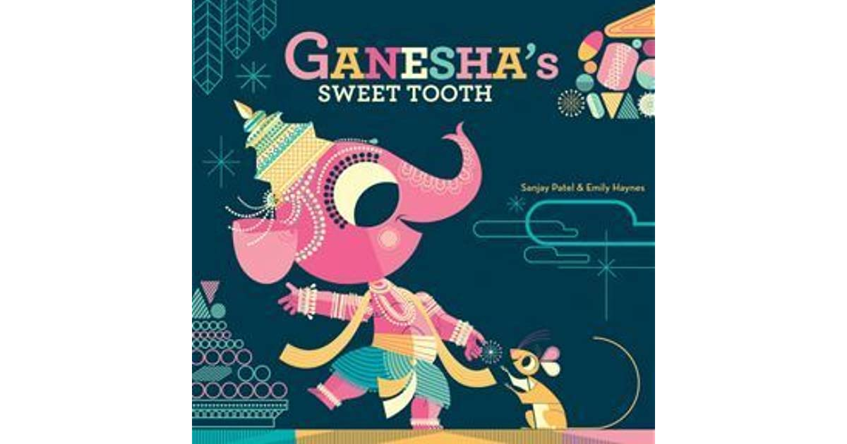 Ganesha S Sweet Tooth By Sanjay Patel