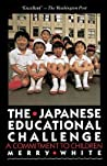 The Japanese Educational Challenge: A Commitment to Children