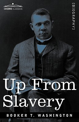 Up from slavery : an autobiography, Booker T. Washington (author)