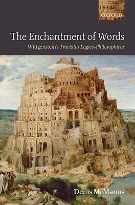 The Enchantment of Words Wittgenstein 39 s Tractatus Logico-Philosophicus Mnus D  2006