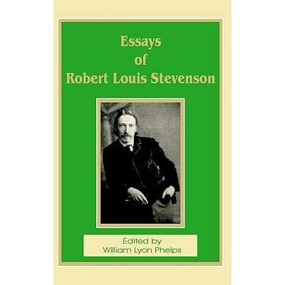 robert louis stevenson list of essays An apology for idlers, by robert louis stevenson, first appeared in the july 1877 issue of the cornhill magazine and was later published in stevenson's essay collection virginibus puerisque, and other papers (1881.