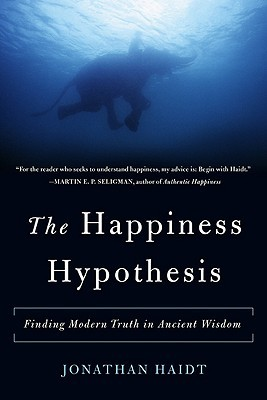 Cover for The Happiness Hypothesis: Finding Modern Truth in Ancient Wisdom, by Jonathan Haidt