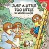 Just a Little Too Little (Little Critter)