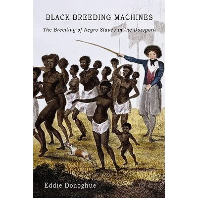 the slave breeding thesis If i could save the union without freeing any slave, i would do  slavery in america was different from  both predicated on selective breeding and.