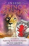 Inside Prince Caspian by Devin Brown