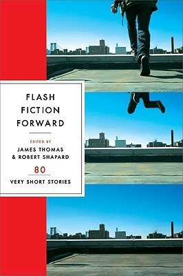 Flash Fiction Forward: 80 Very Short Stories