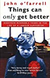 Things Can Only Get Better: Eighteen Miserable Years in the Life of a Labour Supporter, 1979-1997